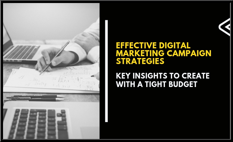Tips to Create Effective Digital Marketing Campaign on Tight Budget